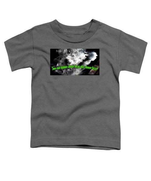Some...... Toddler T-Shirt