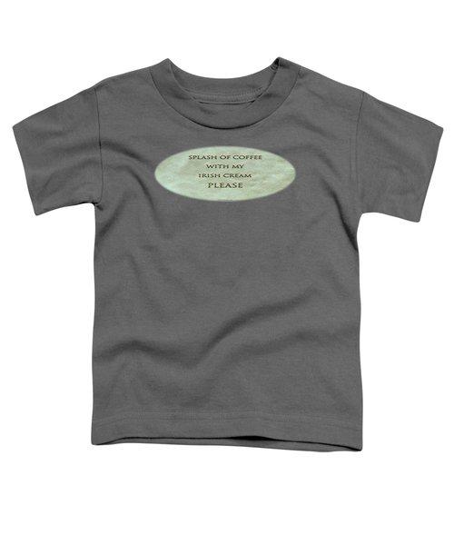 Splash Of Coffee Toddler T-Shirt