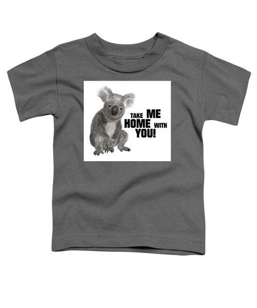 Take Me Home With You Toddler T-Shirt