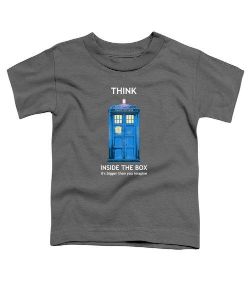 Tardis - Think Inside The Box Toddler T-Shirt