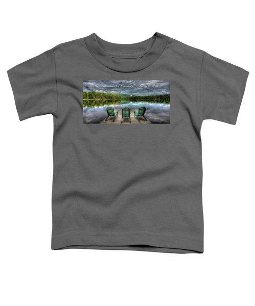 The Adirondack Mountains - Forever Wild Toddler T-Shirt