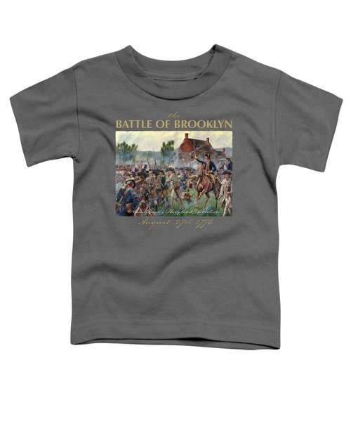 The Battle Of Brooklyn - Smallwood's Marylanders At The Old Stone House - Long Island  Toddler T-Shirt