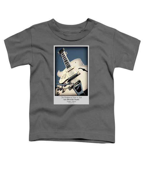 The Birthplace Of Rock N Roll Toddler T-Shirt
