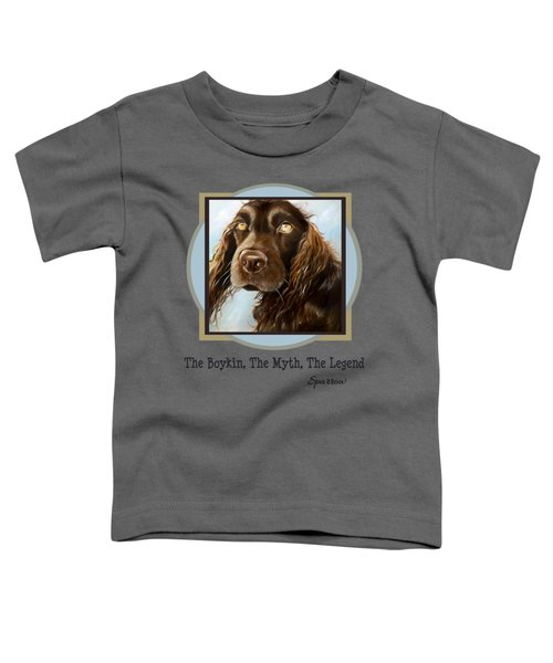 The Boykin, The Myth, The Legend Toddler T-Shirt