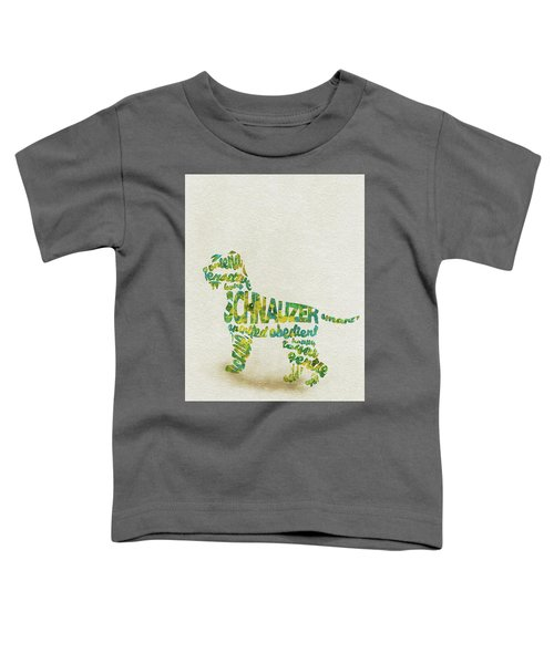 The Schnauzer Dog Watercolor Painting / Typographic Art Toddler T-Shirt