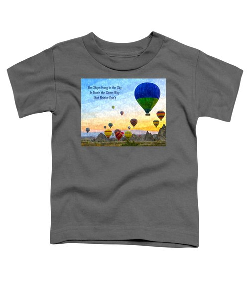 The Ships Hung In The Sky Toddler T-Shirt