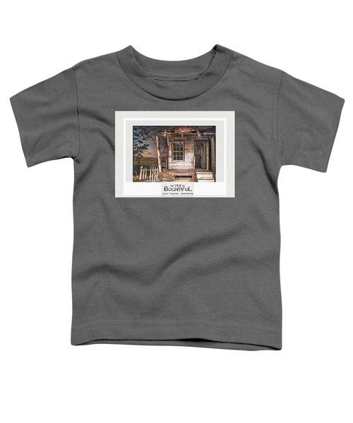 the Trip To Bountiful Toddler T-Shirt