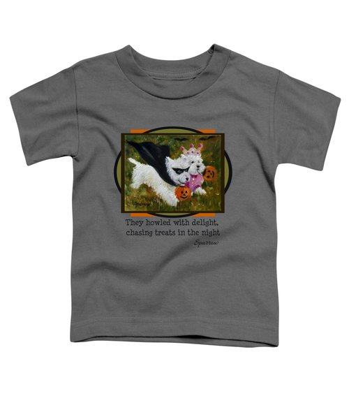 They Howled With Delight Toddler T-Shirt
