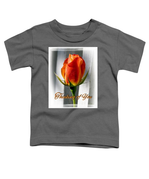Thinking Of You, Rose Toddler T-Shirt