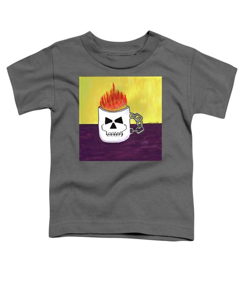 Too Hot To Handle Toddler T-Shirt