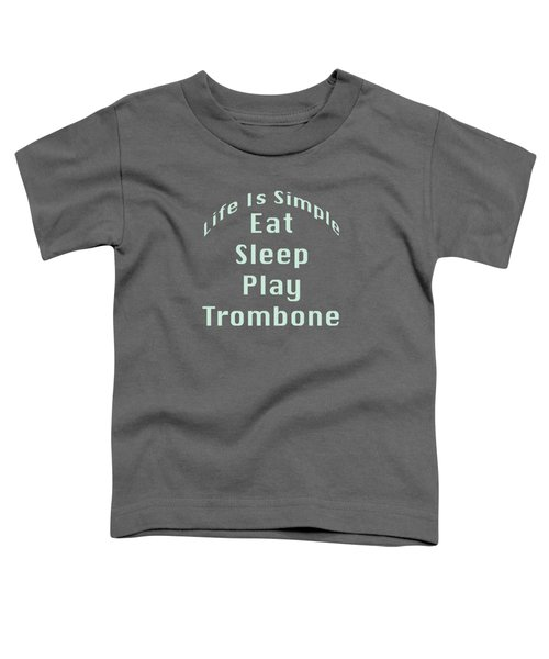 Trombone Eat Sleep Play Trombone 5518.02 Toddler T-Shirt by M K  Miller