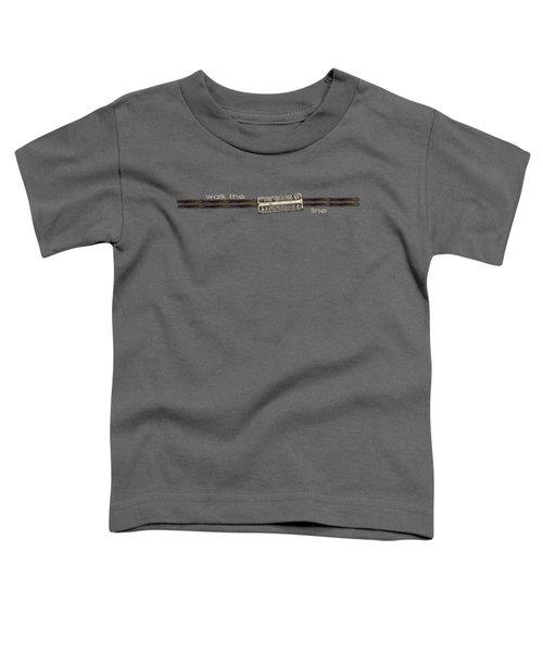 Walk The Line Light Lettering Toddler T-Shirt