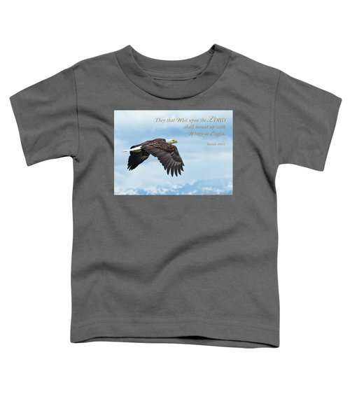 With Wings As Eagles Toddler T-Shirt