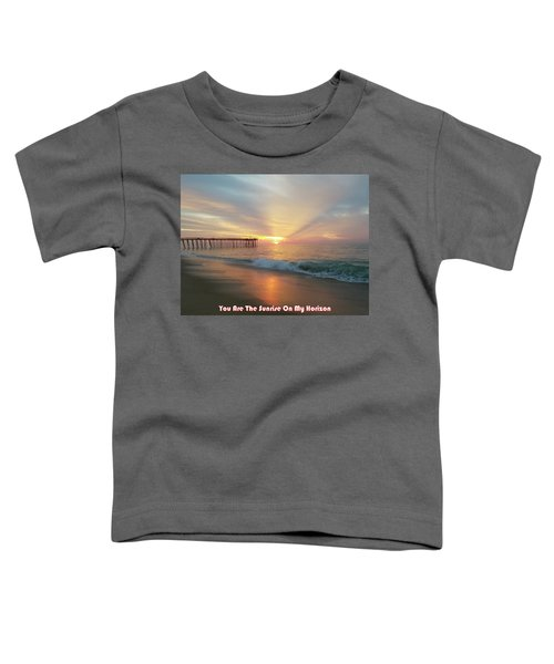You Are The Sunrise Toddler T-Shirt