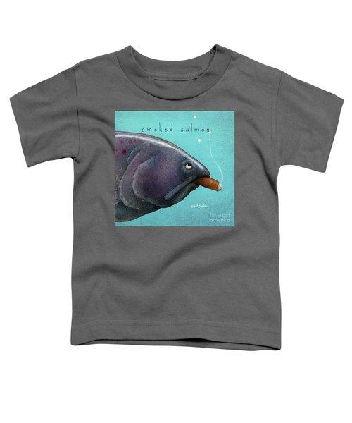 Smoked Salmon Toddler T-Shirt