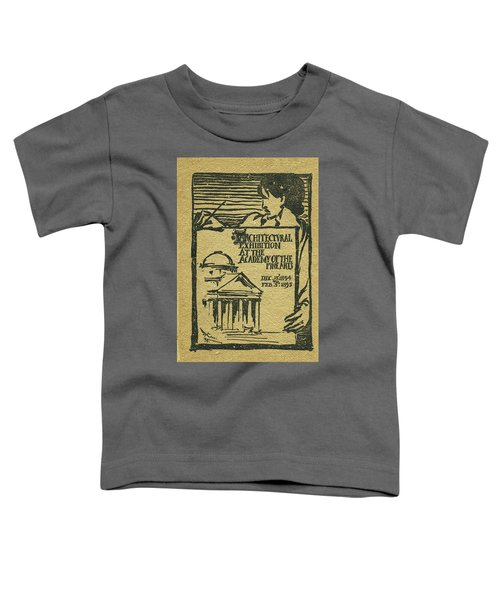 1894-95 Catalogue Of The Architectural Exhibition At The Pennsylvania Academy Of The Fine Arts Toddler T-Shirt