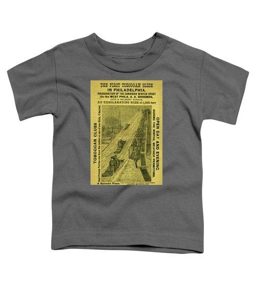 Advertisement For The First Toboggan Slide In Philadelphia Toddler T-Shirt