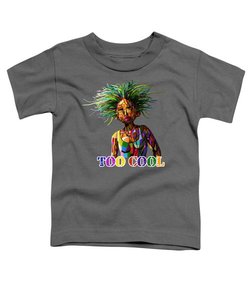 Too Cool Toddler T-Shirt