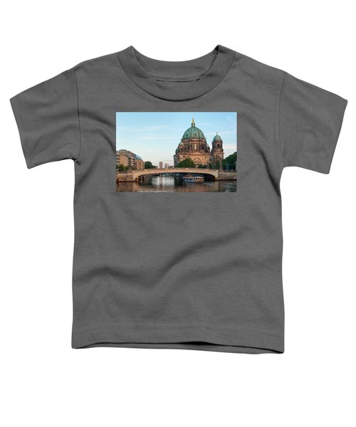 Berliner Dom And River Spree In Berlin Toddler T-Shirt