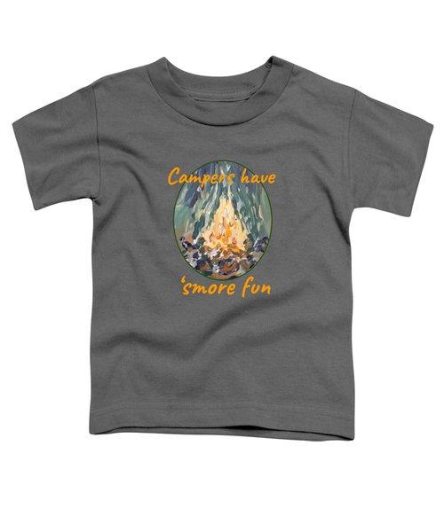 Campers Have Smore Fun Toddler T-Shirt