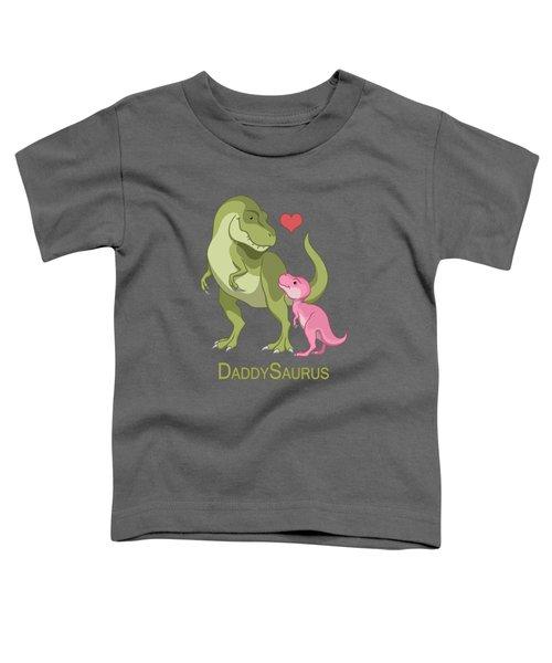 Daddysaurus Tyrannosaurus Rex And Baby Girl Dinosaurs Toddler T-Shirt