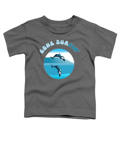 Dolphins Surfing With Text Gone Surfing Toddler T-Shirt