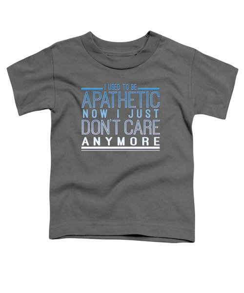 Don't Care Toddler T-Shirt