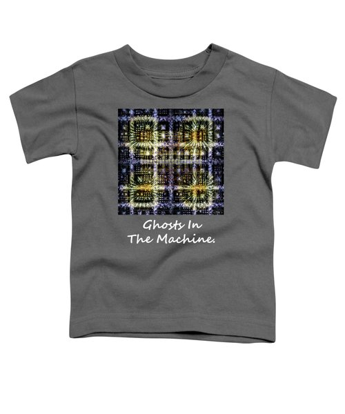 Ghosts In The Machine - Poster  And T-shirt Design Toddler T-Shirt