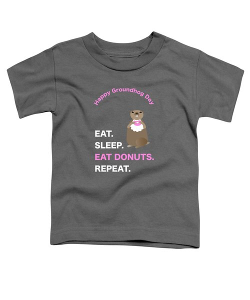 Groundhog Day Eat Sleep Eat Donuts Repeat Toddler T-Shirt
