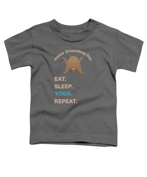 Groundhog Day Eat Sleep Yoga Repeat Toddler T-Shirt