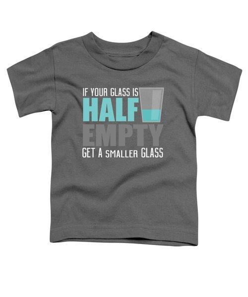 Half Empty Toddler T-Shirt