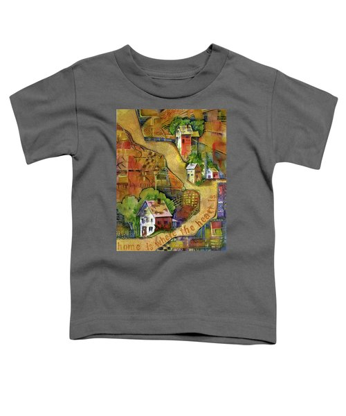 Home Is Where The Heart Is Toddler T-Shirt