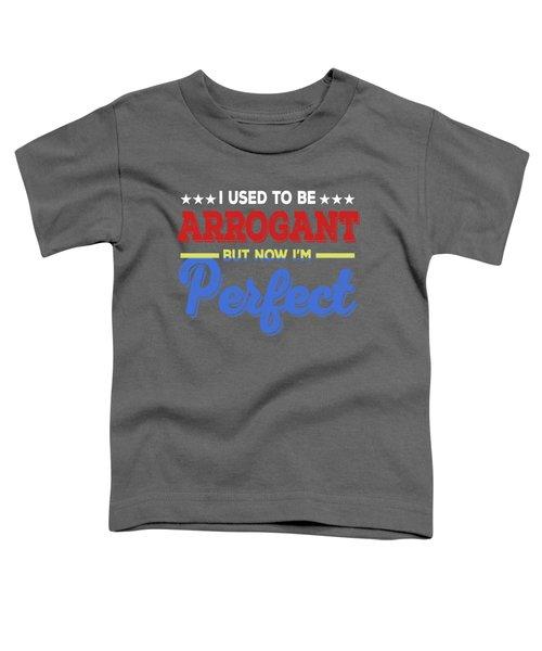 I'm Perfect Toddler T-Shirt