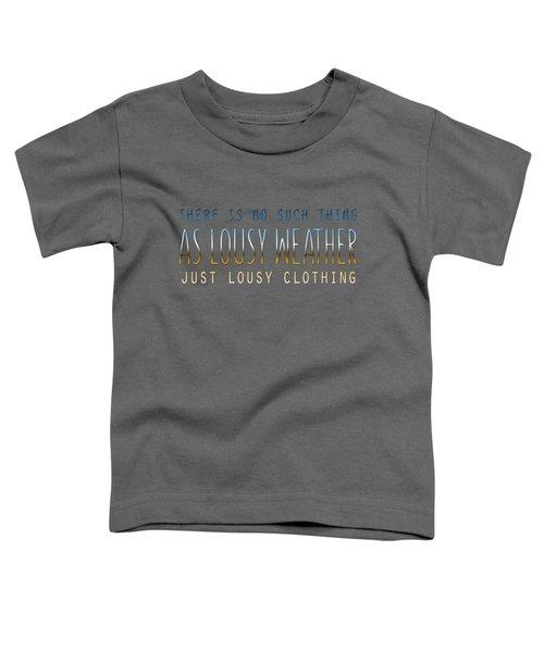Lousy Clothing Toddler T-Shirt