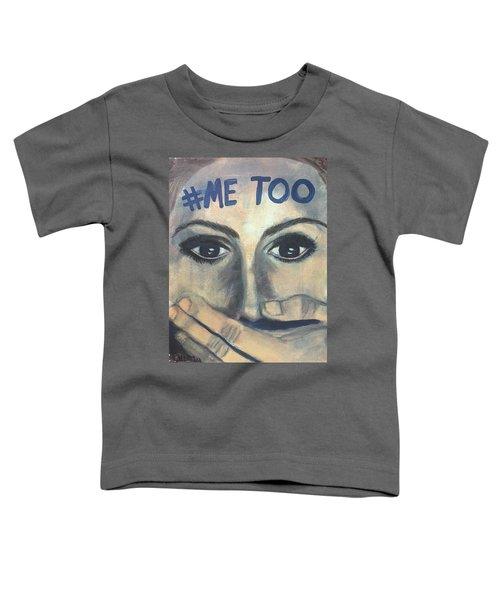 #me_too Toddler T-Shirt