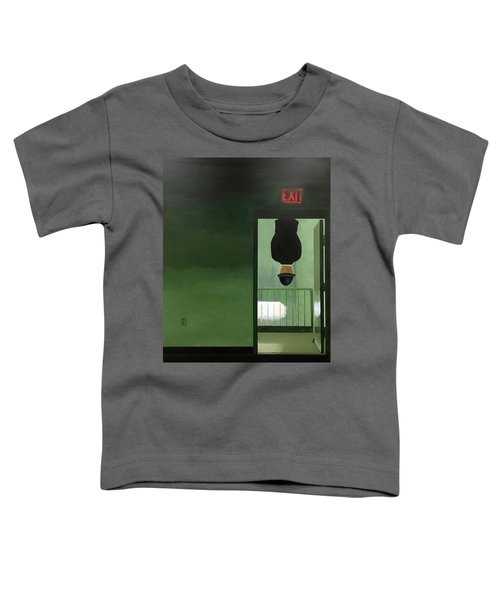 No Exit Toddler T-Shirt