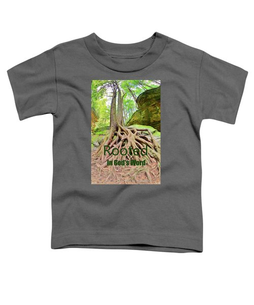 Rooted In God's Word Toddler T-Shirt