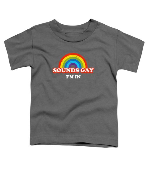 Sounds Gay I'm In Vintage Retro Style Pride T-shirt Toddler T-Shirt