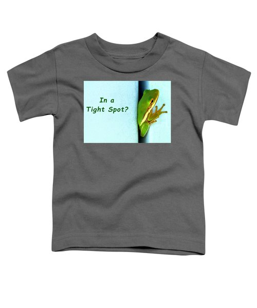Tight Spot Toddler T-Shirt