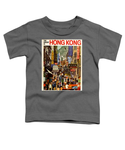 Vintage Travel Poster - Hong Kong Toddler T-Shirt