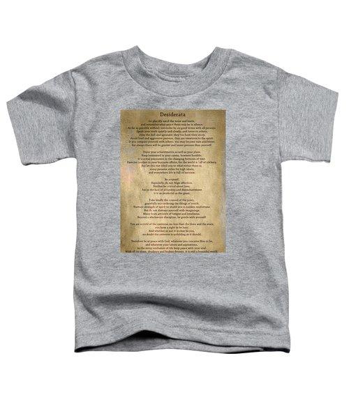 Desiderata - Scrubbed Metal Toddler T-Shirt