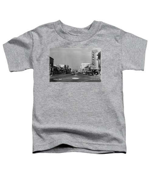 El Rey Theater Main Street Salinas Circa 1950 Toddler T-Shirt