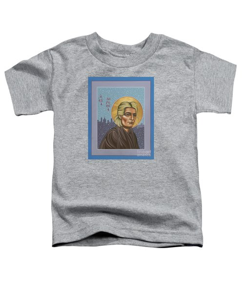Holy Prophet Dorothy Day 154 Toddler T-Shirt