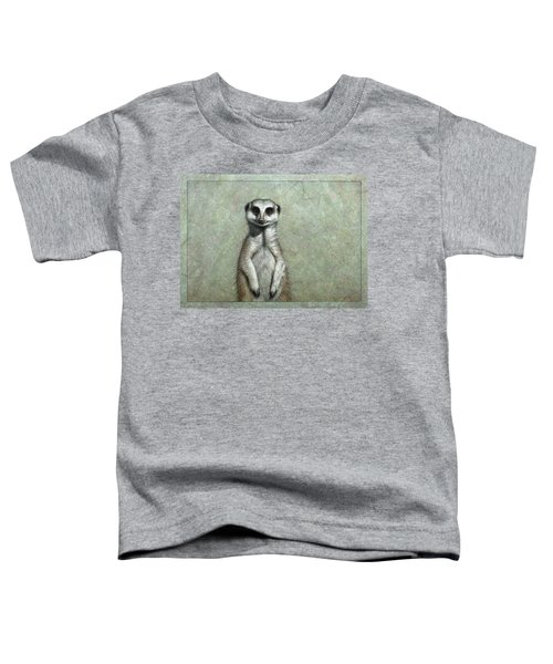 Meerkat Toddler T-Shirt by James W Johnson