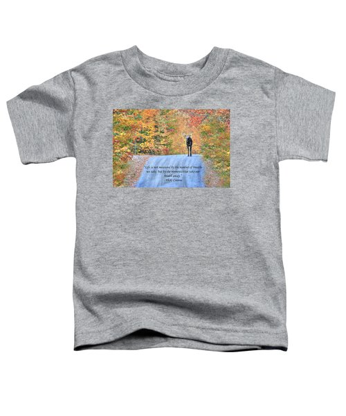 Moments That Take Our Breath Away Toddler T-Shirt
