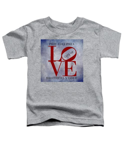 Philadelphia City Of Brotherly Love  Toddler T-Shirt