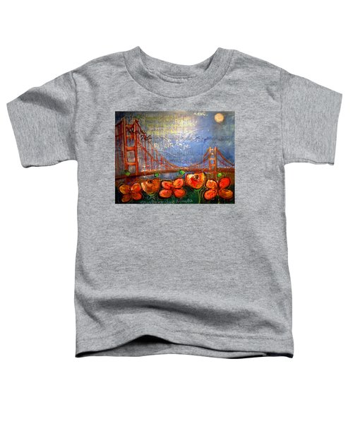 San Francisco Poppies For Lls Toddler T-Shirt