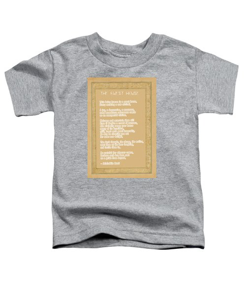 The Guest House Poem By Rumi Toddler T-Shirt