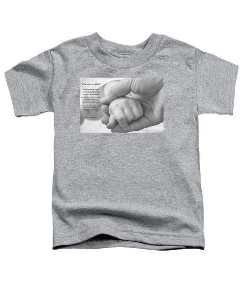Walk With Me Daddy Toddler T-Shirt