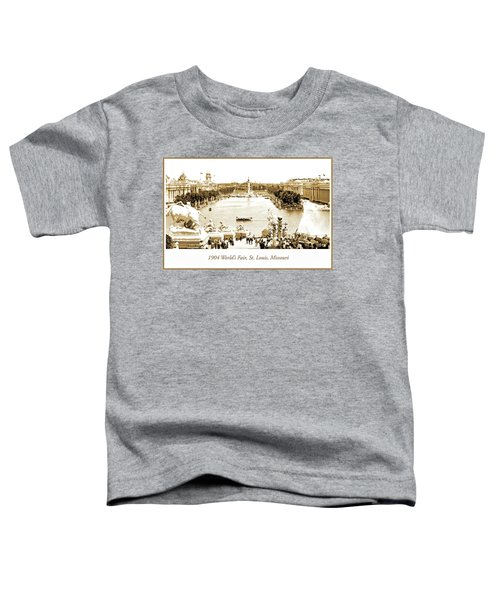 1904 World's Fair, Grand Basin View From Festival Hall Toddler T-Shirt